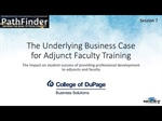 PathFinder Recording 7: The Underlying Business Case for an Adjunct Faculty Trainer Institute