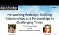 PathFinder 3 Recording: Networking Redesign: Building Relationships and Partnerships in Challenging Times