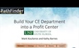 Pathfinder 1 Recording: Build Your Continuing Education Department into a Profit Center