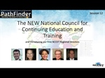 PathFinder 12 Recording: The NEW National Council for Continuing Education and Training