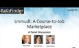 PathFinder Recording 10: Unmudl: A Course-to-Job Marketplace – A Panel Discussion